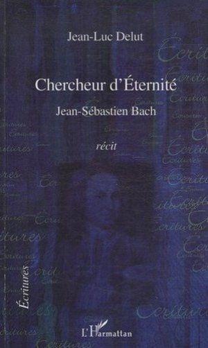 Bach, chercheur d'Eternité