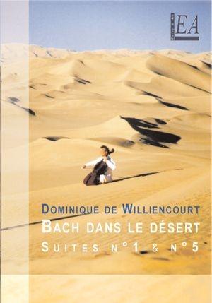 Dans le silence du désert surgit l'âme de Bach