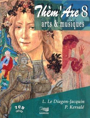 Thèm'Axe 8: Arts et Musiques