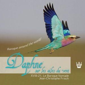 Daphné sur les ailes du vent: un voyage baroque imaginaire