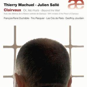 Clairvaux, or les murs: Paroles de prisonniers et de moines