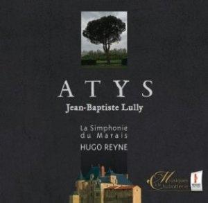 Atys de Lully: l'opéra du Roy et de Reyne