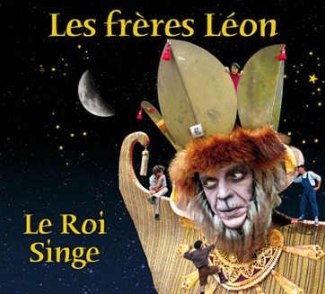 Les Frères Léon - le Roi Singe