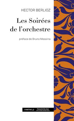 Les Soirées de l'Orchestre, Hector Berlioz
