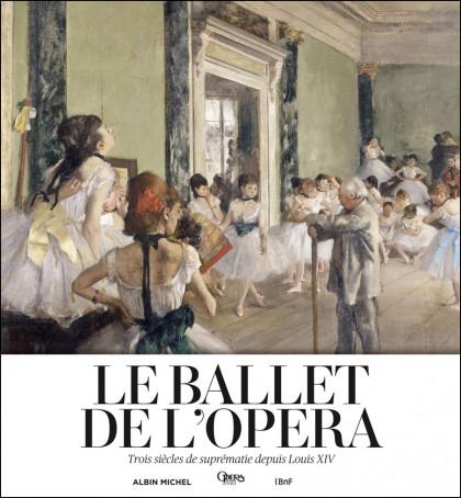 Le Ballet de l'Opéra, trois siècles de suprématie depuis Louis XIV