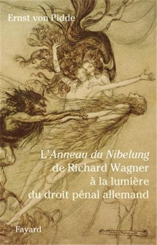 Richard Wagner à la lumière du droit pénal allemand - Fayard