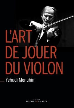 menuhin, l'art de jouer du violon