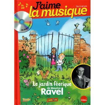 le jardin féérique de Maurice Ravel