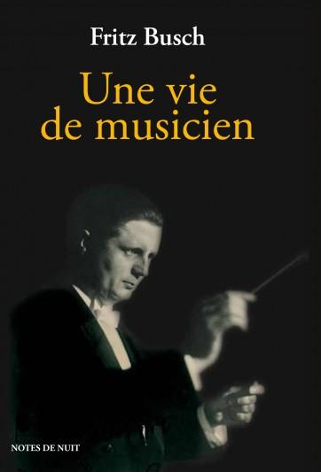 notes_nuit_fritz_busch_vie_musicien
