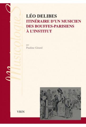 leo-delibes-itineraire-dun-musicien-des-bouffes-parisiens-a-linstitut