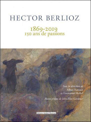 Berlioz - 150 ans de passions