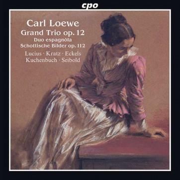Carl Loewe - Trio op. 12 - CPO