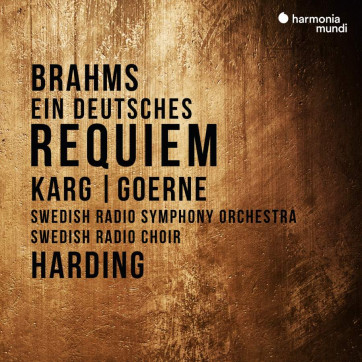 Brahms_Ein deutsches Requiem_Daniel Harding_Harmonia Mundi