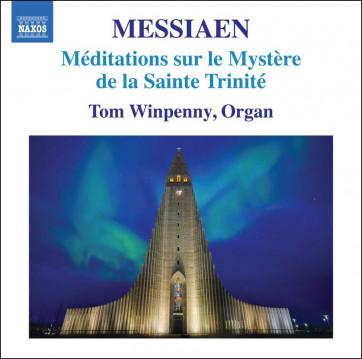 Messiaen_Méditations sur le mystère de la Sainte Trinité_Winpenny_Naxos
