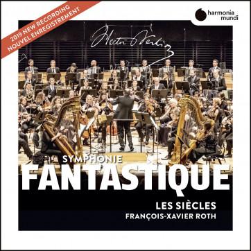 Berlioz_Symphonie fantastique_Les Siècles_François-Xavier Roth_Harmonia Mundi