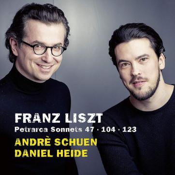 Franz Liszt_Petrarca Sonnets Nos. 47, 104 & 123_Andre Schuen_Daniel Heide