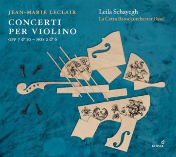 Jean-Marie Leclair_Concerti per Violino_La Cetra Barockorchester Basel, Leila Schayegh