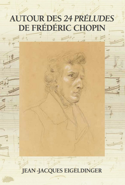 Jean-Jacques Eigeldinger_Autour des 24 Préludes de Chopin