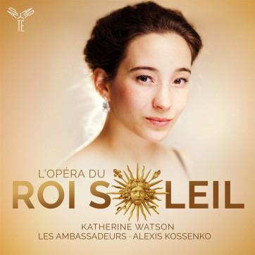 L'Opéra du Roi Soleil_Lully_Watson_Kossenko_Aparté