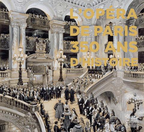 Mathias Auclair_L'Opéra de Paris 350 ans d'Histoire