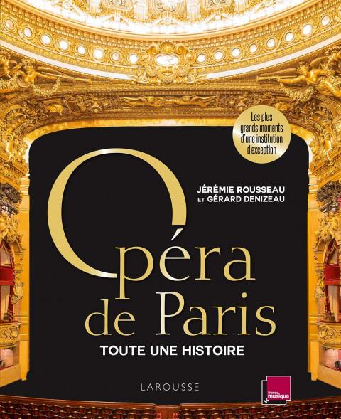 Opéra de Paris, toute une histoire - relié - Jérémie Rousseau