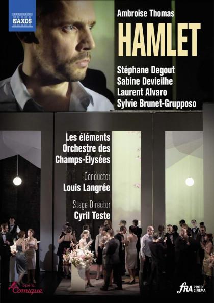 Ambroise Thomas_Hamlet_Stéphane Degout_Sabine Devieilhe_Naxos