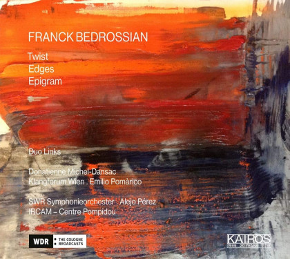 Franck Bedrossian_Twist, Edges, Epigram_Michel-Dansac, Pomarico_Kairos