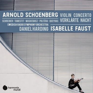 Arnold Schoenberg_ Isabelle Faust_Orchestre symphonique de la Radio suédoise_Daniel Harding_Harmonia-Mundi
