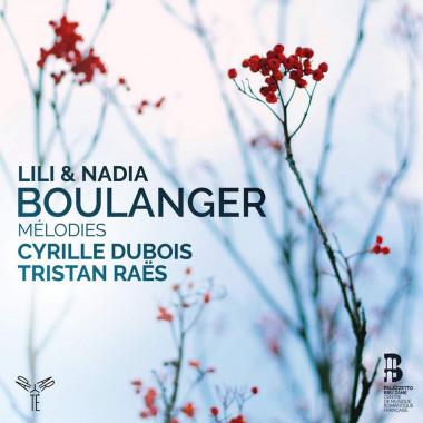 Lili et Nadia Boulanger_Mélodies_Cyrille Dubois_Tristan Raës_Aparté