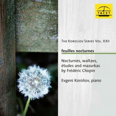 Frédéric Chopin_Evgeni Koroliov_feuilles nocturnes_Tacet