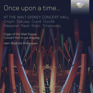 Once Upon a Time at The Walt Disney Concert Hall_Brilliant Classics