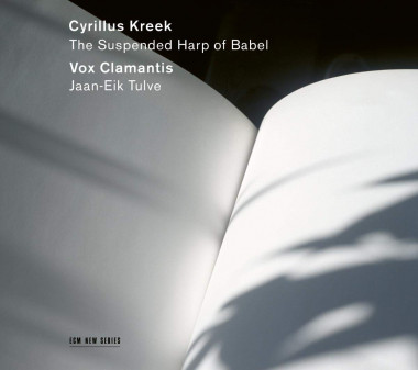 Cyrillus Kreek_The Suspended Harp of Babel_Vox Clamantis_Jaan-Eik Tulve_ECM