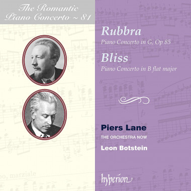 Edmund Rubbra_Arnold Bax_Arthur Bliss_Piers Lane_The Orchestra Now_Leon Botstein_Hyperion