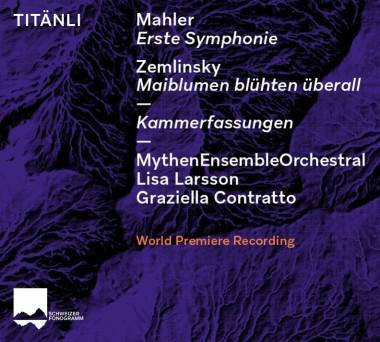 Gustav Mahler_Alexander von Zemlinsky_Mythen Ensemble Orchestral_Graziella Contratto_Schweizer Fonogramm