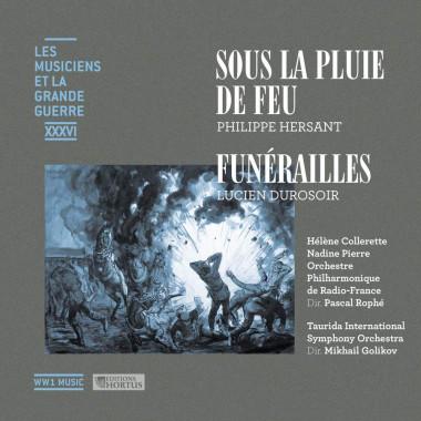 Sous la pluie de feu_Funérailles_Les Musiciens et la Grande Guerre_Vol. 36_Hortus