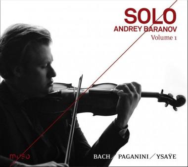 Andrey Baranov_Bach_Ysaÿe_Paganini_volume-1_Muso