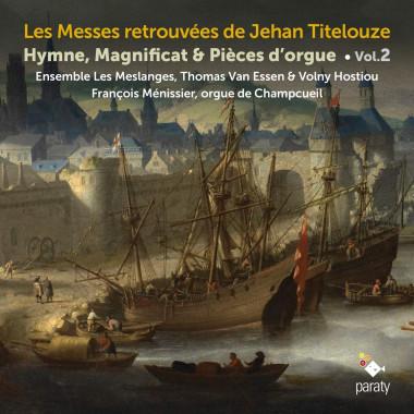 Jehan-Titelouze_Ensemble-les-Meslanges_Thomas-Van-Essen_Volny-Hostiou_François-Menissier_ Paraty