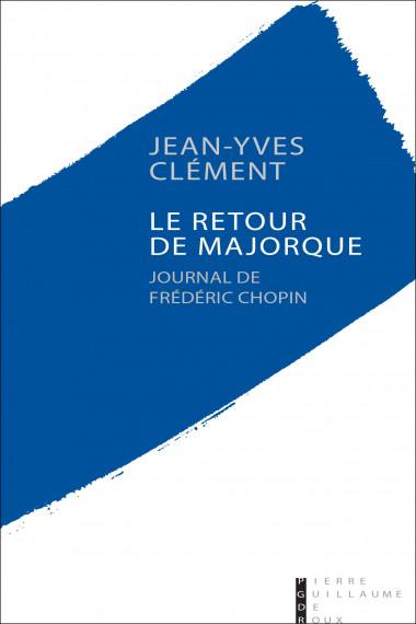 Jean-Yves-Clément_Chopin_Retour_de_Majorque