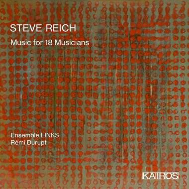 Steve-Reich_Music-for-18-Musicians_Ensemble-Links_Rémi-Durupt_Kairos