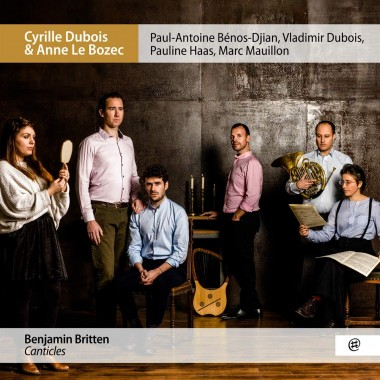 Benjamin-Britten_Canticles_Cyrille-Dubois_Marc-Mauillon_Anne-Le-Bozec_NoMadMusic