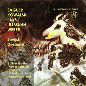 Cinq destins de compositeurs juifs du XXe siècle par Amaury du Closel